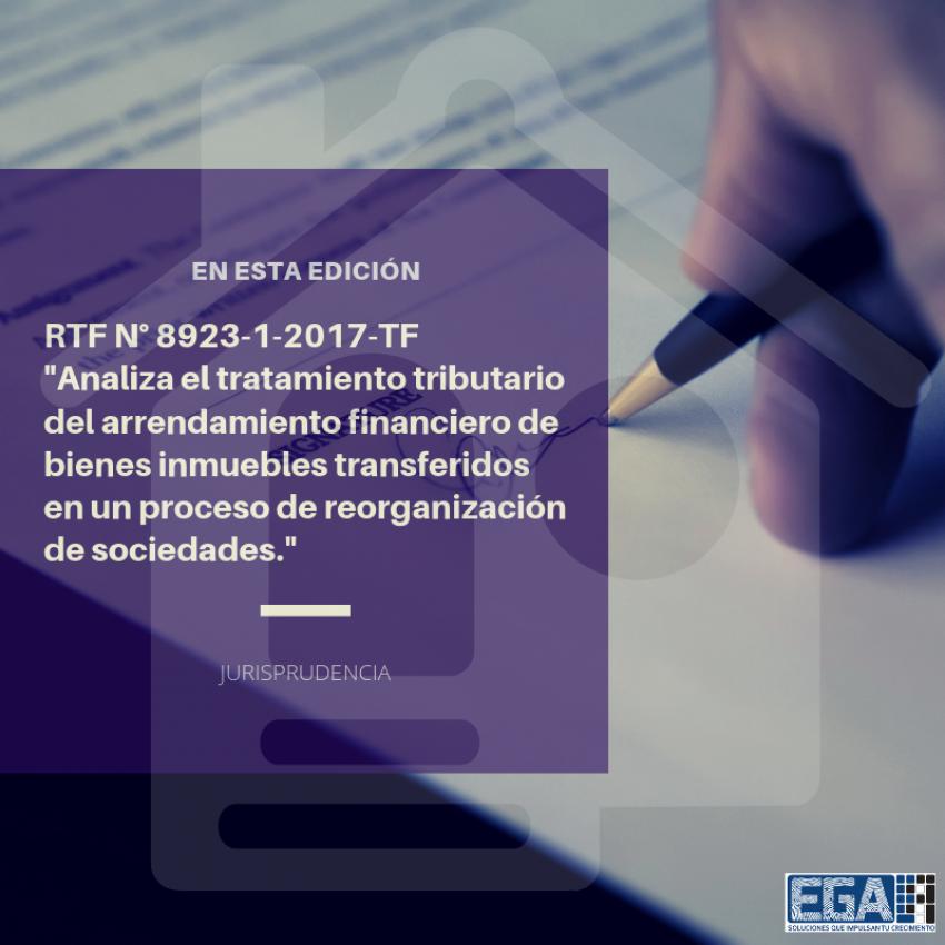 Analizan el tratamiento tributario del arrendamiento financiero de bienes inmuebles transferidos en un proceso de reorganización de sociedades.