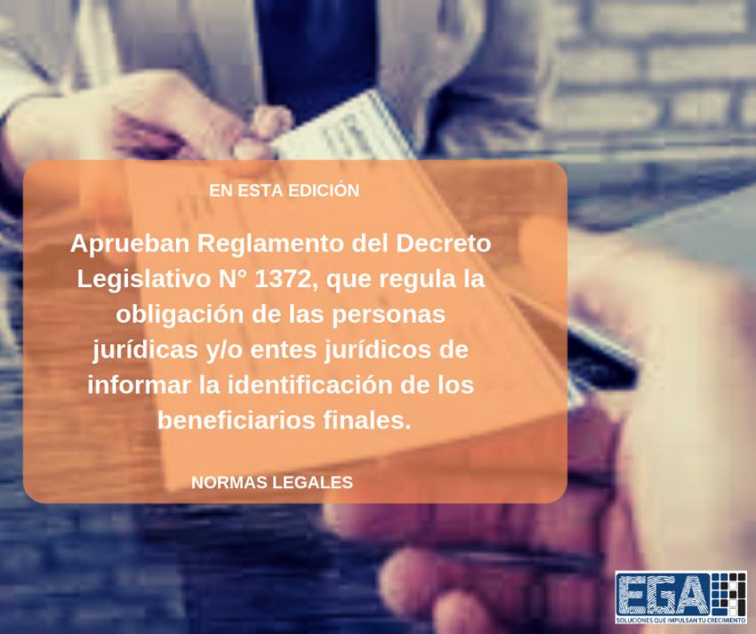 Aprueban Reglamento del Decreto Legislativo N° 1372, que regula la obligación de las personas jurídicas y/o entes jurídicos de informar la identificación de los beneficiarios finales