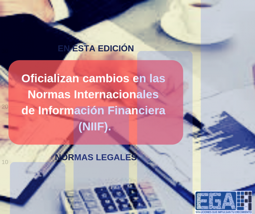 Oficializan cambios en las Normas Internacionales de Información Financiera (NIIF)