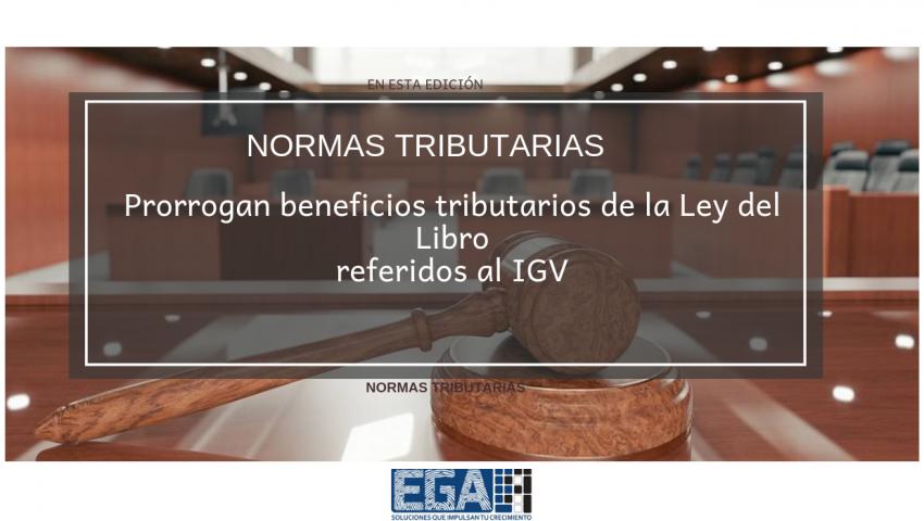 Prorrogan beneficios tributarios de la Ley del Libro referidos al IGV