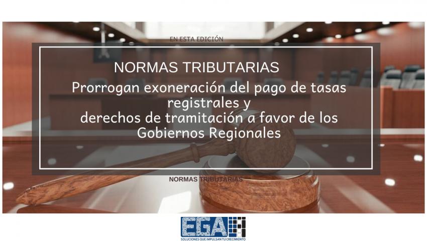 Prorrogan exoneración del pago de tasas registrales y derechos de tramitación a favor de los Gobiernos Regionales
