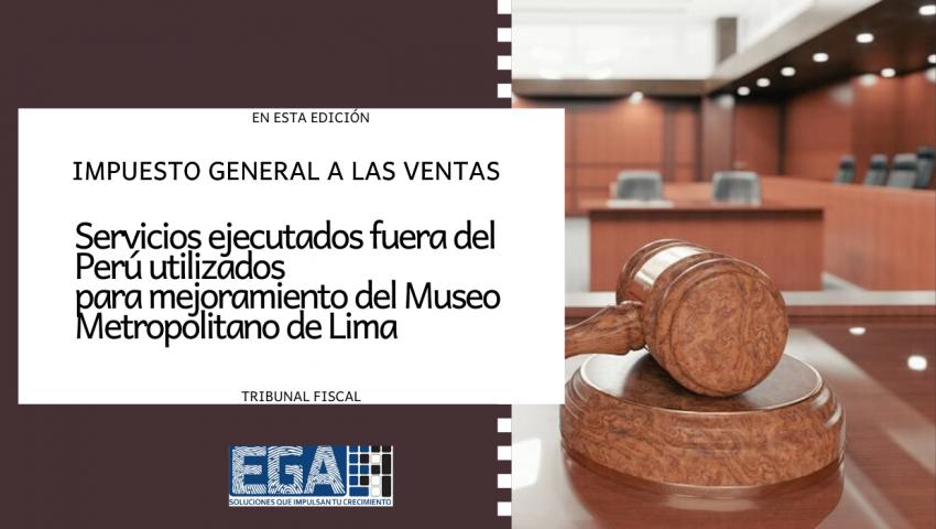 Servicios ejecutados fuera del Perú utilizados para mejoramiento del Museo Metropolitano de Lima