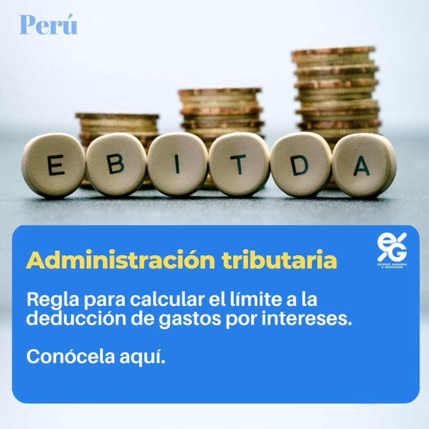 Deducción de gastos por intereses y  la aplicación de la regla EBITDA